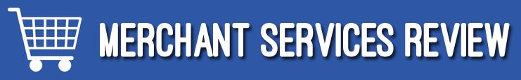 Merchant Services Review